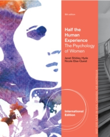 Half the Human Experience : The Psychology of Women, International Edition, Paperback / softback Book