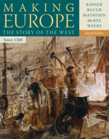 Making Europe : The Story of the West, Since 1300, Paperback / softback Book