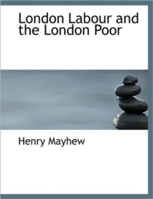 London Labour and the London Poor, Paperback / softback Book