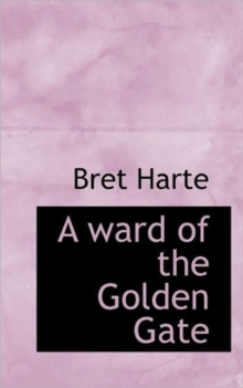 A Ward of the Golden Gate, Paperback / softback Book