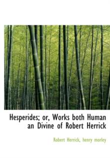 an analysis of robert herricks hesperides Marriage, celibacy, and ritual in robert herrick either building upon his analysis of herrick's obstructed desire robert herrick's hesperides and the.