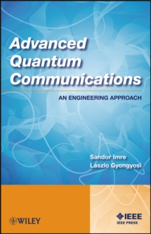Advanced Quantum Communications : An Engineering Approach, Hardback Book