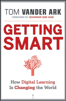 Getting Smart : How Digital Learning is Changing the World, Hardback Book