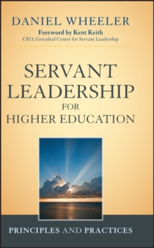 Servant Leadership for Higher Education : Principles and Practices, Hardback Book