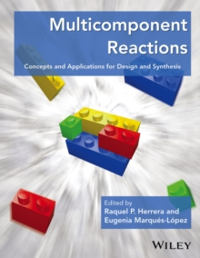 Multicomponent Reactions : Concepts and Applications for Design and Synthesis, Hardback Book