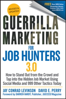 Guerrilla Marketing for Job Hunters 3.0 : How to Stand Out from the Crowd and Tap Into the Hidden Job Market Using Social Media and 999 Other Tactics Today, Paperback Book