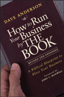 How to Run Your Business by THE BOOK : A Biblical Blueprint to Bless Your Business, Paperback / softback Book