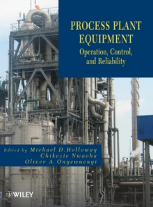Process Plant Equipment : Operation, Control, and Reliability, Hardback Book