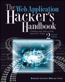 The Web Application Hacker's Handbook : Finding and Exploiting Security Flaws, Paperback / softback Book