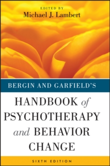 Bergin and Garfield's Handbook of Psychotherapy and Behavior Change, Hardback Book