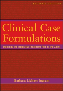 Clinical Case Formulations : Matching the Integrative Treatment Plan to the Client, Paperback Book