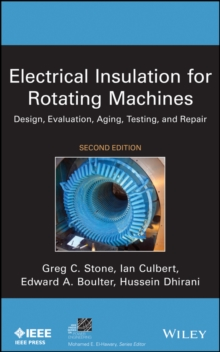 Electrical Insulation for Rotating Machines : Design, Evaluation, Aging, Testing, and Repair, Hardback Book