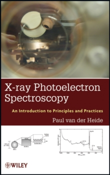 X-ray Photoelectron Spectroscopy : An introduction to Principles and Practices, Hardback Book