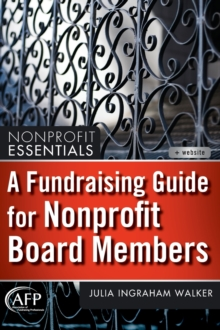 A Fundraising Guide for Nonprofit Board Members, Hardback Book