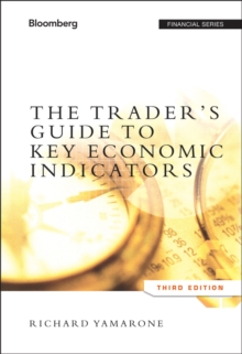 The Trader's Guide to Key Economic Indicators, Hardback Book