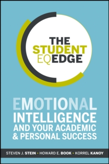 The Student Eq Edge : Emotional Intelligence and Your Academic and Personal Success, Paperback Book