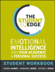 The Student EQ Edge : Emotional Intelligence and Your Academic and Personal Success: Student Workbook, Paperback / softback Book