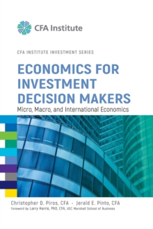 Economics for Investment Decision Makers : Micro, Macro, and International Economics, Hardback Book