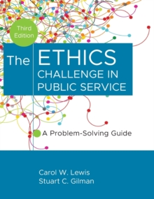 The Ethics Challenge in Public Service : A Problem-Solving Guide, Hardback Book