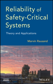 Reliability of Safety-Critical Systems : Theory and Applications, Hardback Book