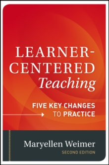 Learner-Centered Teaching : Five Key Changes to Practice, Hardback Book