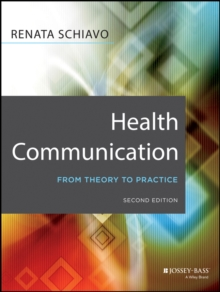 Health Communication : From Theory to Practice, Paperback / softback Book