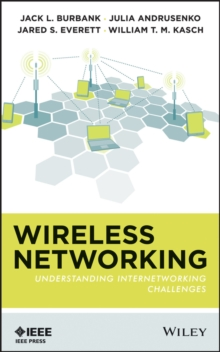Wireless Networking : Understanding Internetworking Challenges, Hardback Book