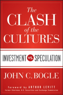 The Clash of the Cultures : Investment vs. Speculation, Hardback Book