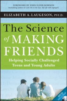 The Science of Making Friends : Helping Socially Challenged Teens and Young Adults (w/DVD), Paperback / softback Book