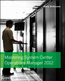 Mastering System Center 2012 Operations Manager, Paperback Book