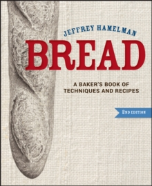 Bread : A Baker's Book of Techniques and Recipes, Hardback Book