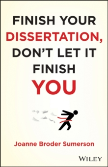 Finish Your Dissertation, Don't Let It Finish You!, Paperback Book