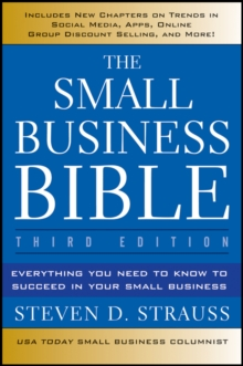 The Small Business Bible : Everything You Need to Know to Succeed in Your Small Business, Paperback / softback Book