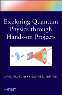 Exploring Quantum Physics through Hands-on Projects, Paperback / softback Book