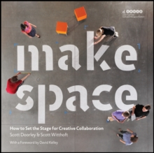 Make Space : How to Set the Stage for Creative Collaboration, Paperback / softback Book