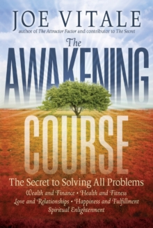 The Awakening Course : The Secret to Solving All Problems, Paperback / softback Book