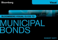 Bloomberg Visual Guide to Municipal Bonds, Paperback / softback Book