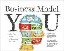 Business Model You : A One-Page Method For Reinventing Your Career, Paperback Book