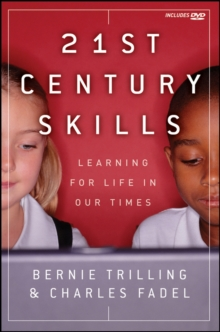 21St Century Skills : Learning for Life in Our Times, Paperback / softback Book