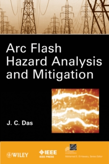 Arc Flash Hazard Analysis and Mitigation, Hardback Book