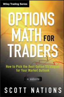Options Math for Traders : How To Pick the Best Option Strategies for Your Market Outlook + Website, Hardback Book