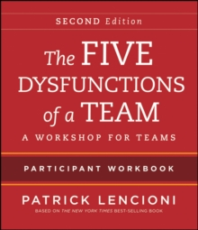 The Five Dysfunctions of a Team : Intact Teams Participant Workbook, Paperback / softback Book