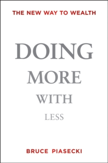 Doing More with Less : The New Way to Wealth, Hardback Book