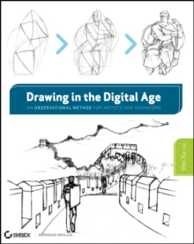 Drawing in the Digital Age : An Observational Method for Artists and Animators, Paperback Book