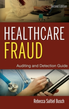Healthcare Fraud : Auditing and Detection Guide, Hardback Book