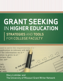 Grant Seeking in Higher Education : Strategies and Tools for College Faculty, Paperback Book