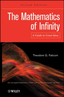 The Mathematics of Infinity : A Guide to Great Ideas, Hardback Book