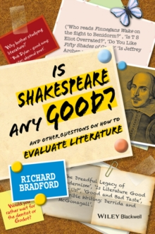 Is Shakespeare Any Good? : And Other Questions on How to Evaluate Literature, Hardback Book