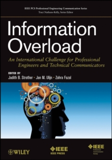Information Overload : An International Challenge for Professional Engineers and Technical Communicators, Paperback Book
