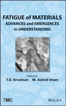 Fatigue of Materials : Advances and Emergences in Understanding, Hardback Book